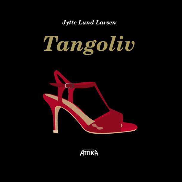 Jytte Lund Larsen: Tangoliv