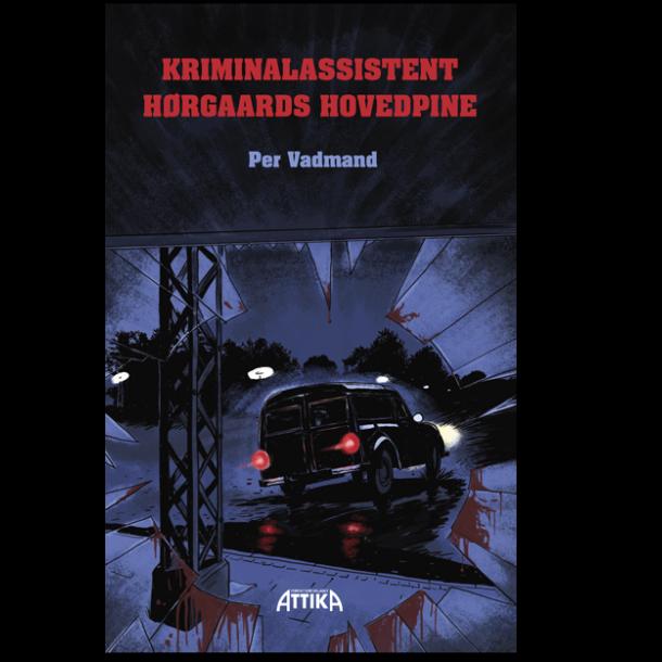 Per Vadmand: Kriminalassistent Hørgaards hovedpine