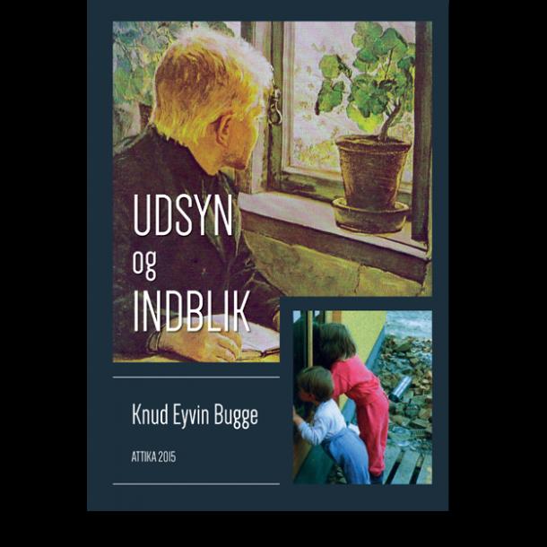 Knud Eyvin Bugge: UDSYN og INDBLIK