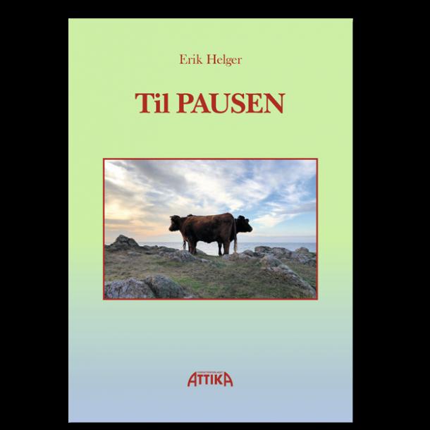 Erik Helger: Til PAUSEN