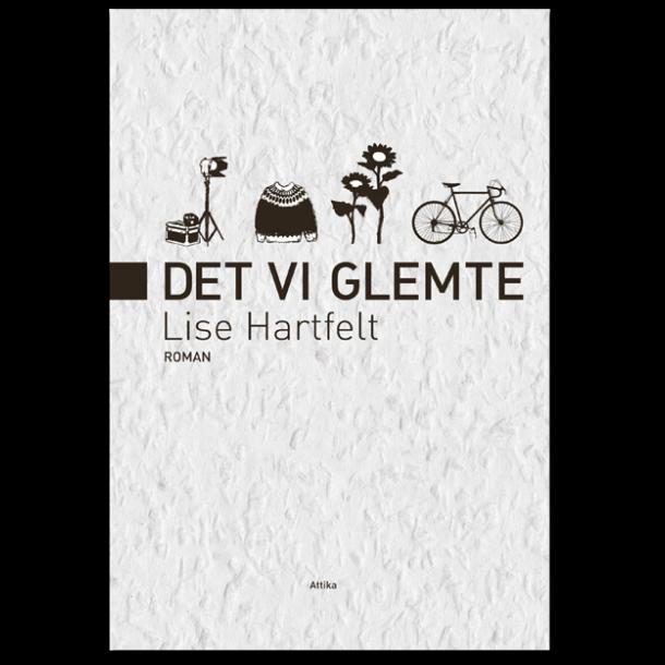 Lise Hartfelt: Det vi glemte