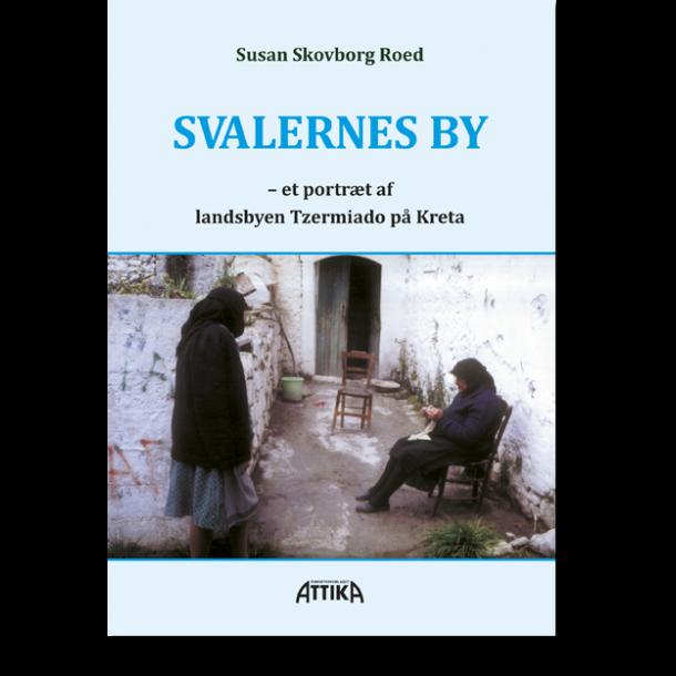 Susan Skovborg Roed: Svalernes by