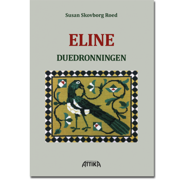 Susan Skovborg Roed: ELINE – DUEDRONNINGEN