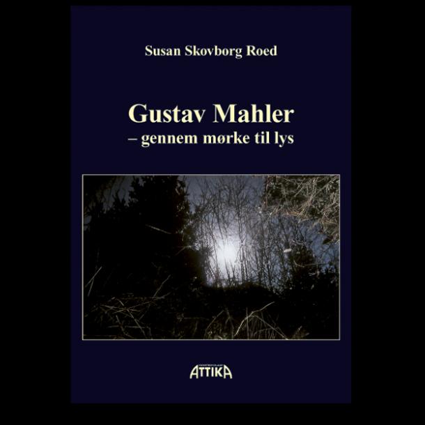 Susan Skovborg Roed: Gustav Mahler