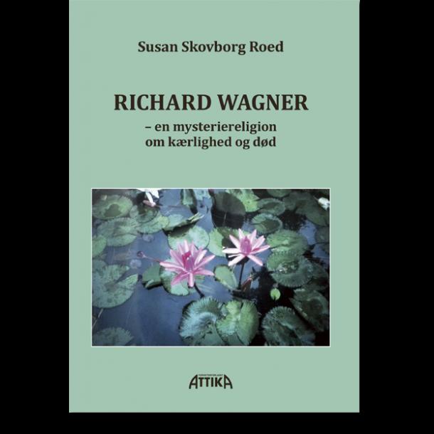 Susan Skovborg Roed: Richard Wagner