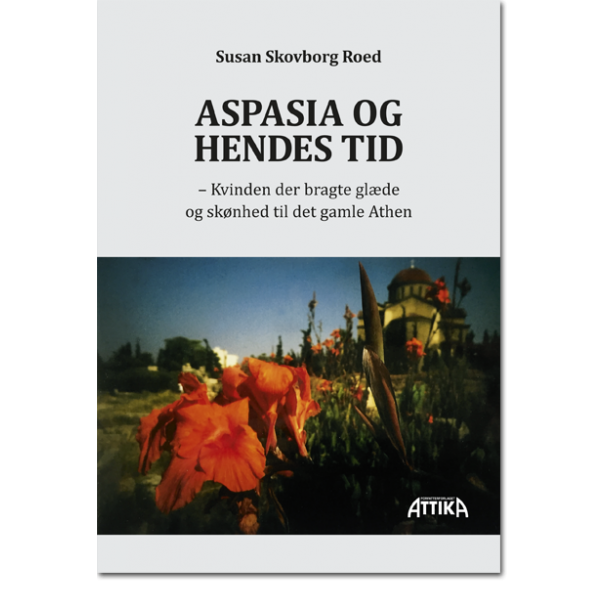 Susan Skovborg Roed: Aspasia og hendes tid