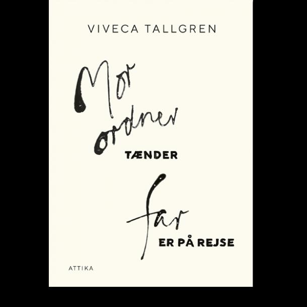 Viveca Tallgren: Mor ordner tænder far er på rejse